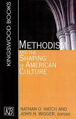 Methodism and the Shaping of American Culture 9780687048540