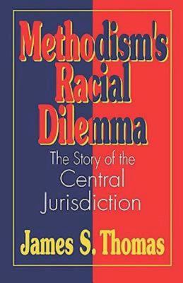 Methodisms Racial Dilemma 9780687371297