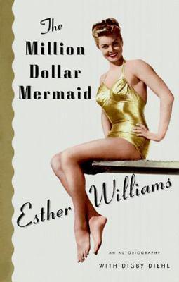 Million Dollar Mermaid: An Autobiography 9780684852843