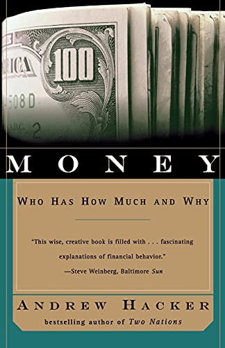 Money: Who Has How Much and Why 9780684846620