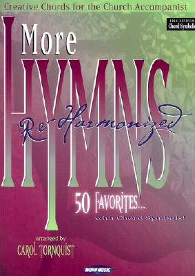 More Hymns Re-Harmonized: Creative Chords for the Church Accompanist