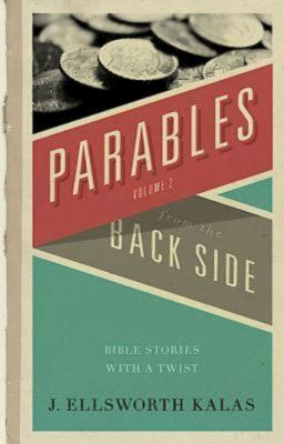 More Parables from the Back Side 9780687740413