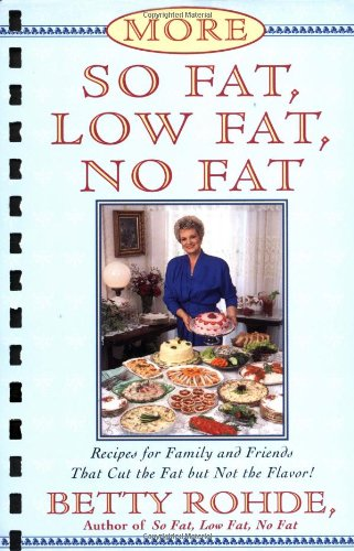 More So Fat, Low Fat, No Fat for Family and Friends: Recipes for Family and Friends That Cut the Fat But Not the Flavor 9780684815749