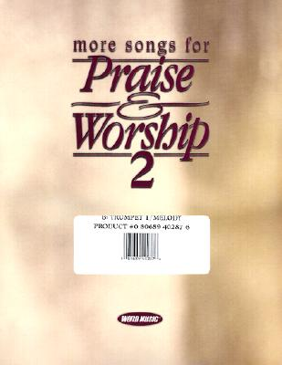 More Songs for Praise & Worship 2: B Flat Trumpet/Melody