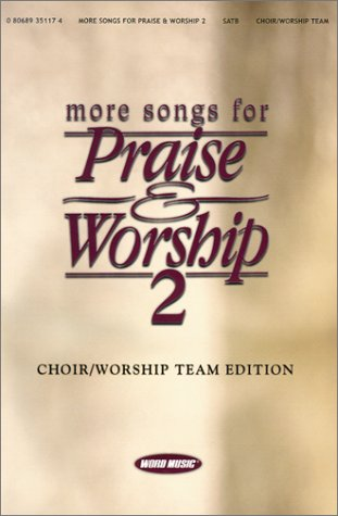 More Songs for Praise & Worship 2: Satb