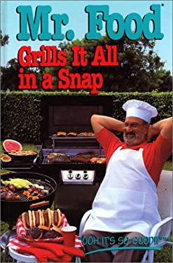 Mr. Food Grills It All in a Snap 9780688137113