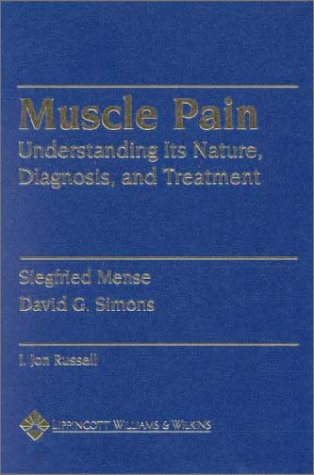 Muscle Pain: Understanding Its Nature, Diagnosis, and Treatment 9780683059281