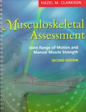 Musculoskeletal Assessment: Joint Range of Motion and Manual Muscle Strength - Clarkson, Hazel M. / Clarkson