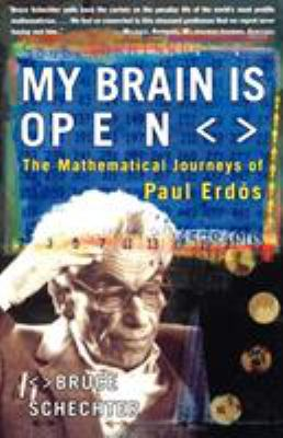 My Brain Is Open: The Mathematical Journeys of Paul Erdos 9780684859804