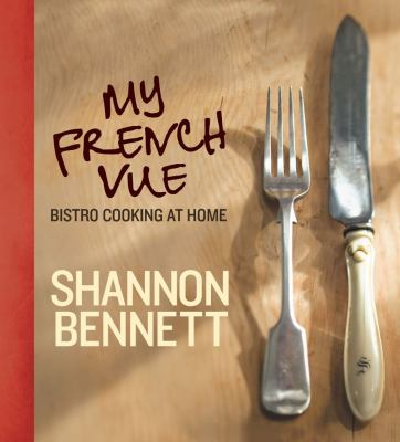 My French Vue: Bistro Cooking at Home 9780684061375
