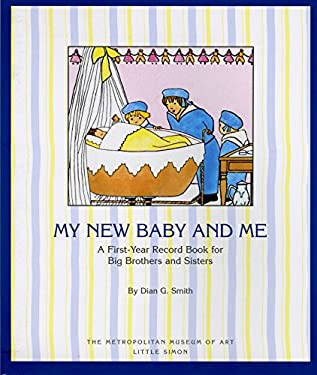 My New Baby and Me: A First Year Record Book for Big Brothers and Big Sisters 9780684187129