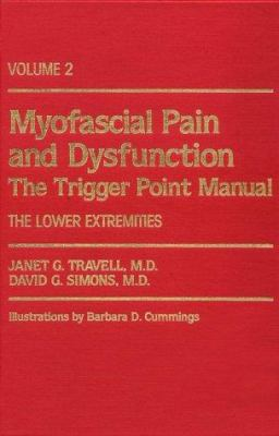 Myofascial Pain and Dysfunction: The Trigger Point Manual: Volume 2: The Lower Extremities 9780683083675