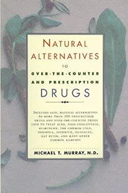 Natural Alternatives (O T C) to Over-The-Counter and Prescription Drugs 9780688166274