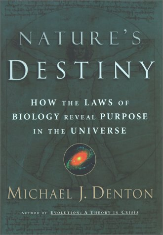 Nature's Destiny: How the Laws of Biology Reveal Purpose in the Universe 9780684845098