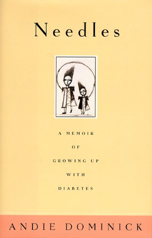 Needles: A Memoir of Growing Up with Diabetes 9780684842325