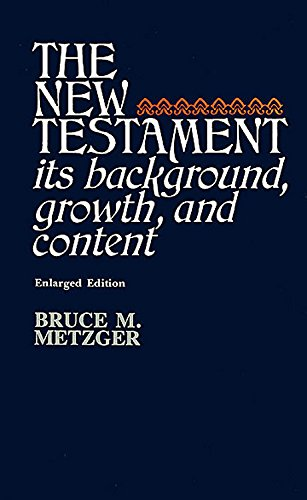 New Testament: Its Background, Growth and Content