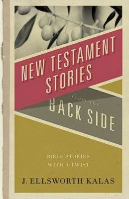 New Testament Stories from the Back Side 9780687073061
