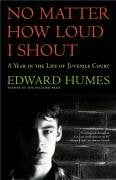 No Matter How Loud I Shout: A Year in the Life of Juvenile Court 9780684811956