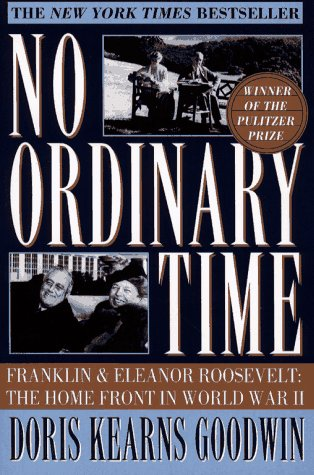 No Ordinary Time: Franklin and Eleanor Roosevelt: The Home Front in World War II 9780684804484