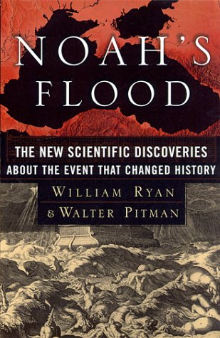 Noah's Flood: The New Scientific Discoveries about the Event That Changed History 9780684859200