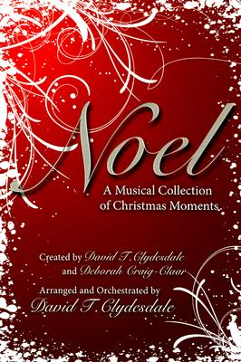 Noel: A Musical Collection of Christmas Moments: Satb