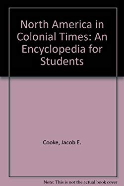 North America in Colonial Times: An Encyclopedia for Students