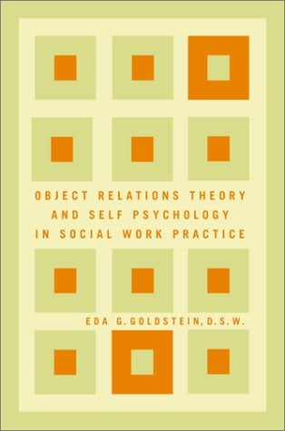 Object Relations Theory and Self Psychology in Social Work Practice 9780684840093