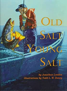 Old Salt, Young Salt Jonathan London and Todd L. W. Doney