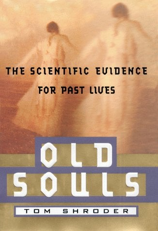 Old Souls: The Scientific Evidence for Past Lives 9780684851921