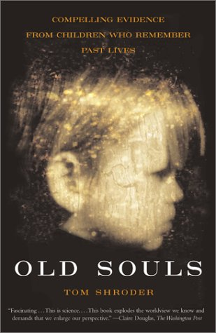 Old Souls: Compelling Evidence from Children Who Remember Past Lives 9780684851938