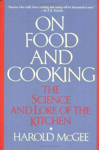 On Food and Cooking: The Science and Lore of the Kitchen 9780684843285