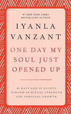 One Day My Soul Just Opened Up: 40 Days and 40 Nights Toward Spiritual Strength and Personal Growth 9780684841342