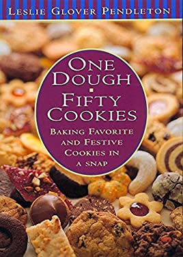 One Dough, Fifty Cookies: Baking Favorite and Festive Cookies in a Snap 9780688154431
