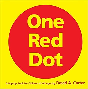 One Red Dot: A Pop-Up Book for Children of All Ages 9780689877698