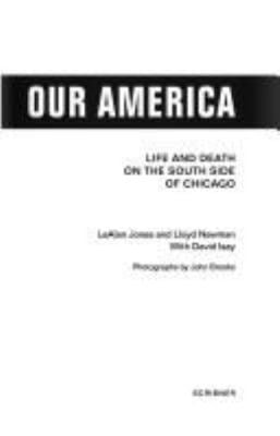 Our America: Life and Death on the South Side of Chicago 9780684836164