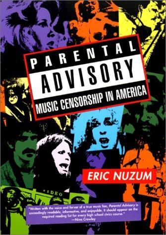 Parental Advisory: Music Censorship in America 9780688167721