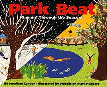 Park Beat: Rhymin' Through the Seasons 9780688139957