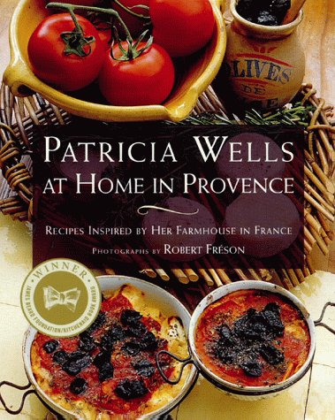 Patricia Wells at Home in Provence: Recipes Inspired by Her Farmhouse in France 9780684863283