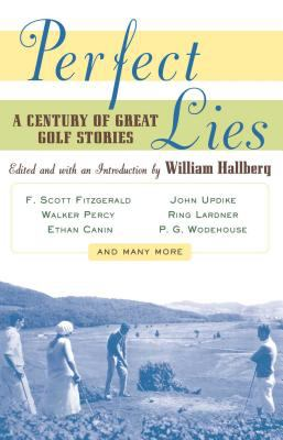 Perfect Lies: A Century of Great Golf Stories 9780684852324