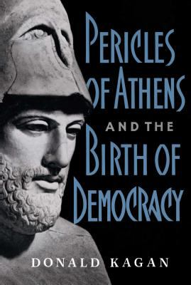 Pericles of Athens and the Birth of Democracy 9780684863955