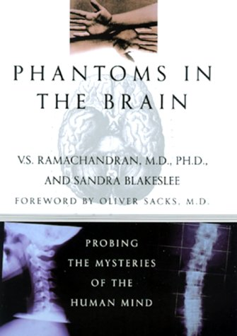 Phantoms in the Brain: Probing the Mysteries of the Human Mind 9780688152475