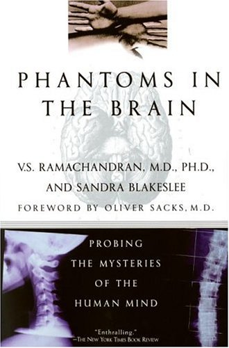 Phantoms in the Brain: Probing the Mysteries of the Human Mind 9780688172176
