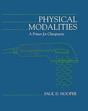 Physical Modalities: A Primer for Chiropractic 9780683041439