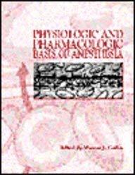 Physiologic and Pharmacologic Bases of Anesthesia 9780683020113