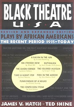 Plays by African Americans: The Recent Period 1935-Today 9780684823072