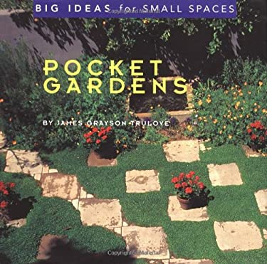 Pocket Gardens: Big Ideas for Small Spaces 9780688168308