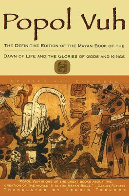 Popol Vuh: The Definitive Edition of the Mayan Book of the Dawn of Life and the Glories of 9780684818450