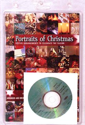Portraits of Christmas: Festive Arrangements to Celebrate the Season-Satb [With CD]