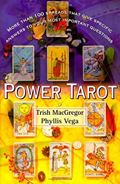 Power Tarot: More Than 100 Spreads That Give Specific Answers to Your Most Important Question 9780684841854