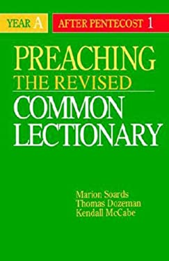 Preaching the Revised Common Lectionary Year a: After Pentecost 1 9780687338726